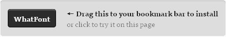 非常实用的查询网页字体的工具:WhatFont Bookmar